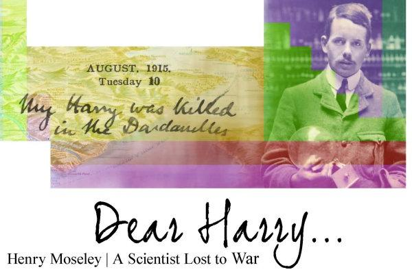 banner image for Dear Harry ... Henry Moseley - A Scientist Lost to War